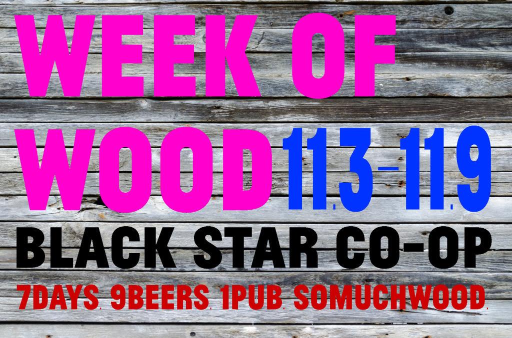 Week Of Wood Black Star Co op