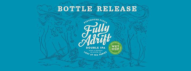 php-fully-adrift-bottle-release Austin Craft Beer Events Dec 12th to 18th 2016