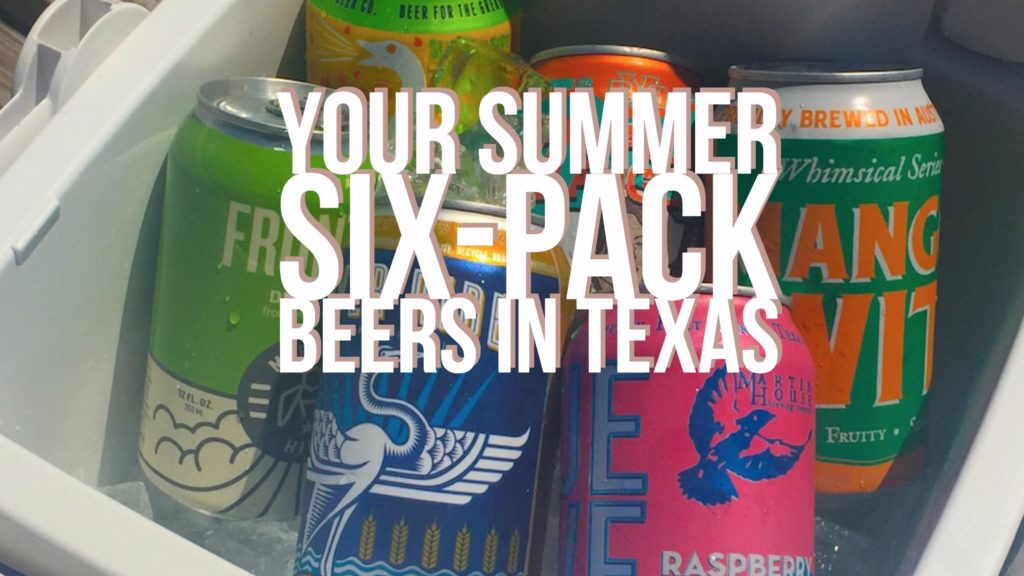 Favorite Summer Six-Pack Beers In Texas 2017