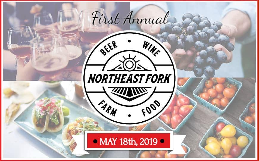 Northeast Fork: Beer, Wine, Food and Farm Festival May 18, 2019
